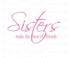 Girl Vinyl Wall Decals - Sisters Make the Best of Friends - Baby Nursery Twins Teen Bedroom or Play Room Decor 22h x 36w QT0145. $39.00, via Etsy.