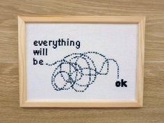 Everything will be OK Quote Cross Stitch. Positive Cross Stitch for Beginners. Cross Stitch Quotes, Cross Stitch Kits, Cross Stitch Charts, Cross Stitching, Cross Stitch Embroidery, Embroidery Patterns, Hand Embroidery, Funny Cross Stitch Patterns, Cross Stitch Designs