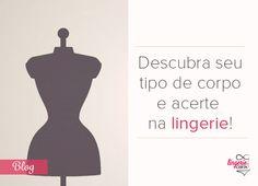 #lingerie http://www.lingeriecerta.com.br/blog/como-escolher-lingerie-de-acordo-com-tipo-de-corpo/