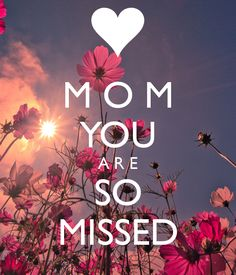 I MISS Y O U BRIANNA LOVE, MUM. Another original poster design created with the Keep Calm-o-matic. Buy this design or create your own original Keep Calm design now. Mom I Miss You, Love You Friend, Miss You Mom Quotes, Rip Mom Quotes, Mom In Heaven Quotes, Mothers Day Quotes, Mothers Love, Happy Mothers, Missing Quotes