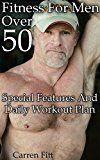 Fitness For Men Over 50: Special Features And Daily Workout Plan: (Healthy Living, Healthy Habits) (How To Keep Fit) - https://www.trolleytrends.com/?p=434389
