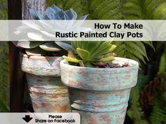 How To Make Rustic Painted Clay Pots - http://www.hometipsworld.com/how-to-make-rustic-painted-clay-pots.html
