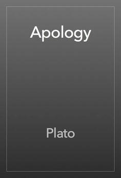 the apology plato Introduction [] introduction by benjamin jowett the apology [] steph 17 socrates begs to be allowed to speak in his accustomed manner how you, my athenians, have been affected by my.