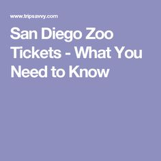 San Diego Zoo Tickets - What You Need to Know