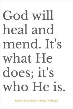 God will heal and mend.