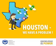 HOUSTON - We Have A Problem! - North American Energy Advisory Energy News, New You, Need To Know, Houston, Knowledge, American, Fictional Characters, Fantasy Characters, Facts