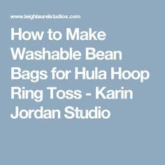 How to Make Washable Bean Bags for Hula Hoop Ring Toss - Karin Jordan Studio