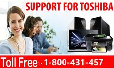 Contact #Toshiba_Support Help is a mode of communication to get in touch with certified technicians to fix the technical problems Toshiba computer and laptop users are facing while running the computer. This contact number 1-800-431-457 is open 24-hour with toll-free calling and nonstop online assistance to fix software problem, driver issue, wireless connectivity error and other technical glitches.