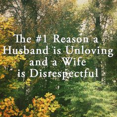 The #1 Reason a Husband is Unloving and a Wife is Disrespectful Love & Respect Eggerichs Ministry (Video inside)