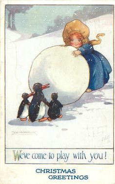 WEVE COME TO PLAY WITH YOU!  girl, huge snowball, 3 penguins