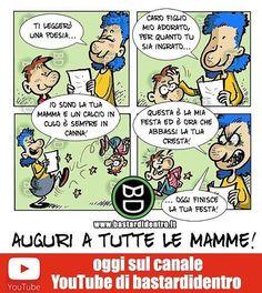 #Auguri a tutte le #mamme! #bastardidentro #festadellamamma #augurimamma. Tagga Gioca su YouTube con la vignetta. www.bastardidentro.it