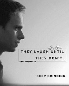 Let them laugh. Shut their fucking mouths with SUCCESS! #WhatWouldHarveyDo #gabrielmacht #mikeross @halfadams