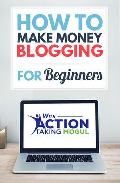 How To Make Money Blogging for Beginners >> https://actiontakingmogul.com/how-to-make-money-blogging-for-beginners/ #blogging #pinterest #marketing #MakeMoneyOnline