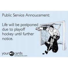 NHL playoffs, life is on hold, hockey Hockey Playoffs, Bruins Hockey, Ice Hockey, Hockey Mom, Funny Hockey, Football, Baseball, Losing Weight Quotes Funny, Kings Hockey