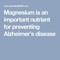 Magnesium is an important nutrient for preventing Alzheimer's disease Fitness Nutrition, Health And Nutrition, Alzheimer's Prevention, Alzheimer Care, Brain Memory, Brain Diseases, Alzheimers Awareness, Alzheimer's And Dementia, Elderly Care