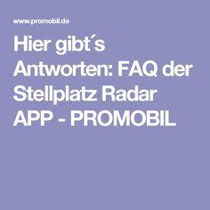 Hier gibt´s Antworten: FAQ der Stellplatz Radar APP - PROMOBIL