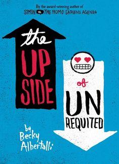 The Upside of Unrequited - Becky Albertalli
