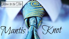 The Mantis Knot : How to tie a tie
