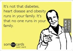 My number one reason for running! I will not fall victim to the health conditions that have claimed the lives of people I love!