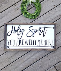 Holy Spirit you are welcome here farmhouse by WoodenThatBeSomethin