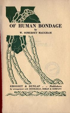 Of Human Bondage by W. Somerset Maugham ~ Heard of this time and again, but haven't read it yet.