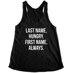 Last Name Hungry First Name Always Tumblr Fashion Shirt Funny Slogan... ($14) ❤ liked on Polyvore featuring tops, black, tanks, women's clothing, black top, black tank top, black tank, shirts & tops and checked shirt
