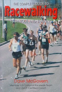 The Complete Guide to Racewalk Technique and Training