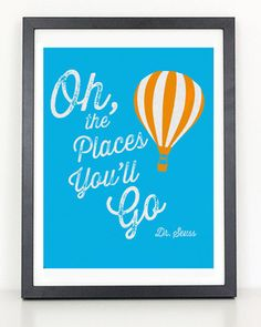 Oh the Places You'll Go Print - Dr. Seuss - modern - nursery decor - orlando - Coliseum Graphics