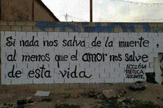 Si nada nos salva de la muerte, al menos que el amor nos salve de esta vida #AcciónPoética #Alicante
