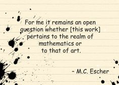 For me it remains an open question whether [this work] pertains to the realm of mathematics or to that of art. #MathQuotes #Math http://www.mathfilefoldergames.com/math-cafe/math-quotes/