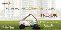 Fluttering and dancing in the breeze, your eyes look towards the rising sunshine and skyline of a developing city –along with your spouse. With The Presidio by Sarvome, you purchase a home and not a property for your family. For more details, call: 1800-180-1888