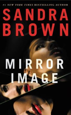 Awesome Romance Novels: Mirror Image by Sandra Brown - first time as e-book! Worn out two paperbacks! I Love Books, Great Books, Books To Read, My Books, Sandra Brown Books, Thriller Books, Mirror Image, Book Nooks, Romance Novels
