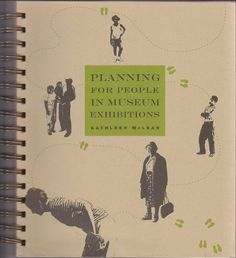 Planning for People in Museum Exhibitions by Kathleen McLean, http://www.amazon.com/dp/0944040322/ref=cm_sw_r_pi_dp_2FVmtb191P4R1