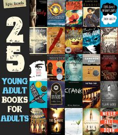 25 YA Books For Adults Who Don't Read YA. I love YA but who doesn't want new suggestions?