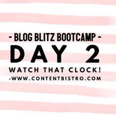 {Blog Blitz Bootcamp} Watch That Clock! Time Management Tools and Techniques for the Productive Blogger