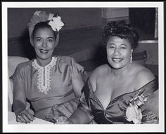 Billie Holiday and Ella Fitzgerald - Two of my favorite singers.