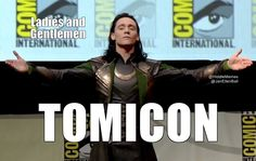 TOMICON - it's like 'ComicCon' only sexier! (Actually, it was more like 'LOKICON'.)