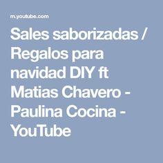 Sales saborizadas / Regalos para navidad DIY ft Matias Chavero - Paulina Cocina - YouTube