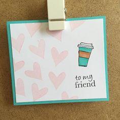 To my friend coffee card #artisticrubberstamps #rubberstamps #minicard #coffeecard #tomyfriendcard #shopec #endlesscreations #everydaycards #coffeecupstamp #heartstamp