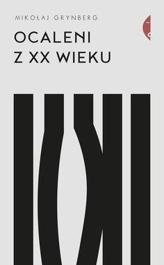 """""""Ocaleni z XX wieku"""", Mikołaj Grynberg. Wydawnictwo Czarne / 2018 Graphic Design Studios, Lululemon Logo, Logos, Book Covers, Author, Cover Books, Logo, Book Jacket"""
