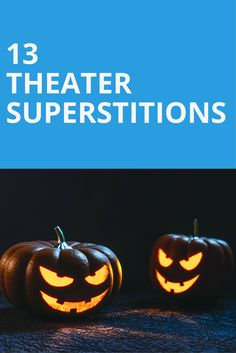 13 Theater Superstitions