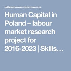 Human Capital in Poland – labour market research project for 2016-2023 | Skills…