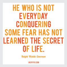 What fears are you conquering?