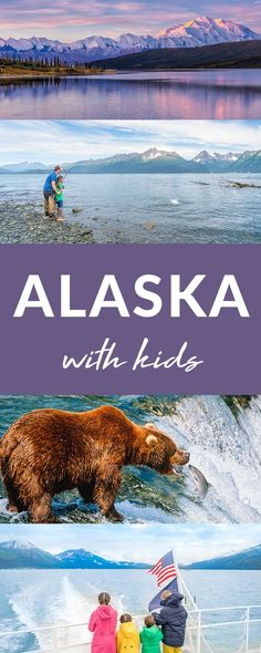 This is the Ultimate Guide to Alaska with Kids #Alaska