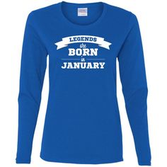 Legends are born in January-01 G540L Gildan Ladies' Cotton LS T-Shirt