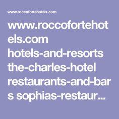 www.roccofortehotels.com hotels-and-resorts the-charles-hotel restaurants-and-bars sophias-restaurant-bar menu ?tab=menu