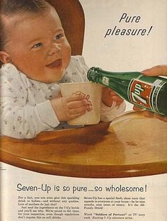 Very Inappropriate Vintage Ads - Yes, that's what your baby needs... sugary soda!!!