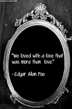 Love this. Sometimes you may have the perfect love and it ends. Go out there and love a love that you've never felt before. No fear, just new love. Edgar Allen Poe, Edgar Allan, Me Quotes, Funny Quotes, More Than Love, Poems Beautiful, Perfect Love, Love Deeply, Words Worth