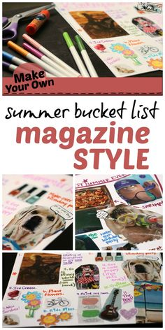 This would be fun for the school year too! Using old magazines to create a bucket list collage!