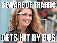 These Google Glasses Memes are soo funny! #6 is my favorite lol -  www.fairedelargentsurinternet.tumblr.com/